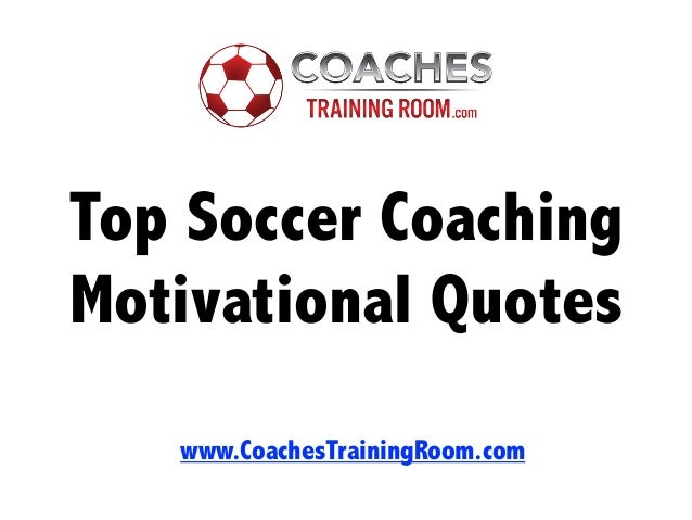 top soccer coaching motivational quotes