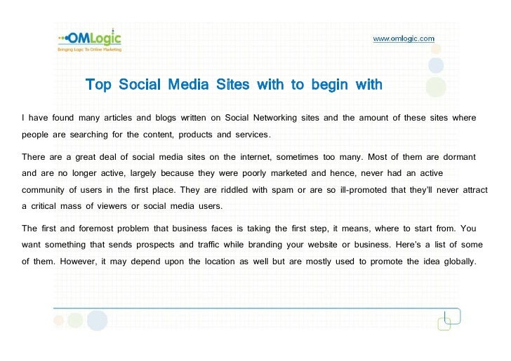 Top Social Media Sites with to begin with  I have found many articles and blogs written on Social Networking sites and the...