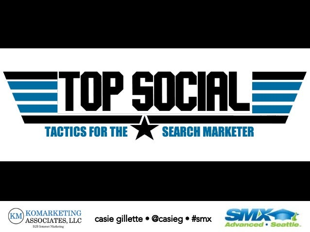 Top Social Tactics for Search | SMX Advanced 2013 | @casieg