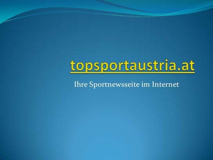 topsportaustria.at<br />Ihre Sportnewsseite im Internet<br />