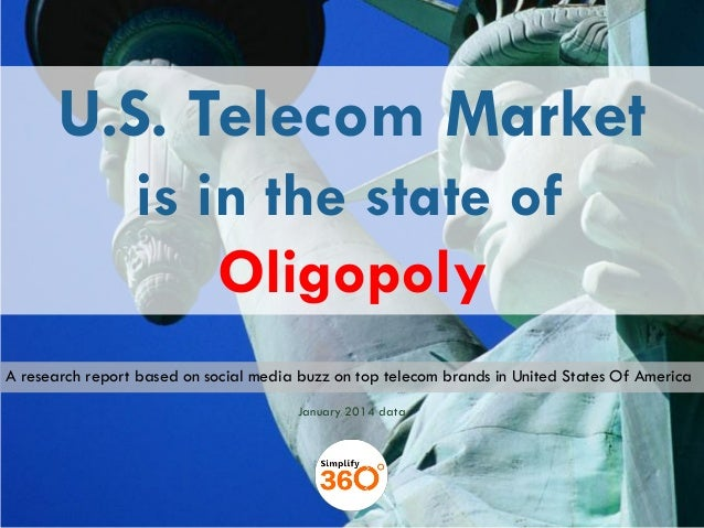 U.S. Telecom Market is in the state of Oligopoly A research report based on social media buzz on top telecom brands in Uni...