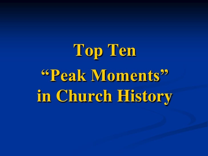 "Top Ten <br />""Peak Moments"" in Church History<br />"