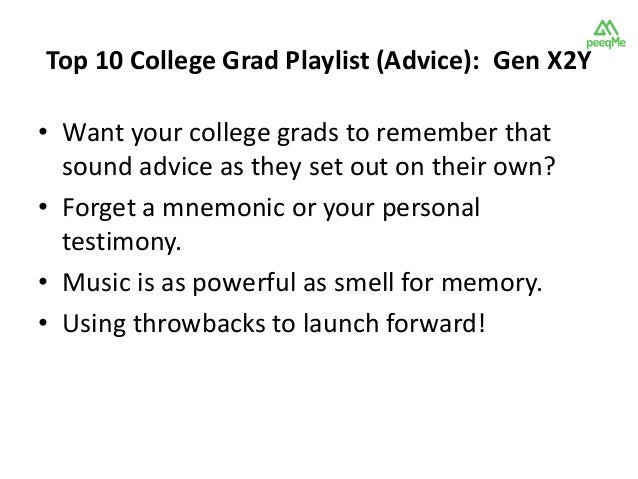 Top 10 College Grad Playlist (Advice): Gen X2Y• Want your college grads to remember that  sound advice as they set out on ...