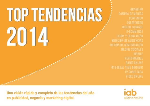 TOP TENDENCIASTOP TENDENCIAS 20142014 Una visión rápida y completa de las tendencias del año en publicidad, negocio y mark...