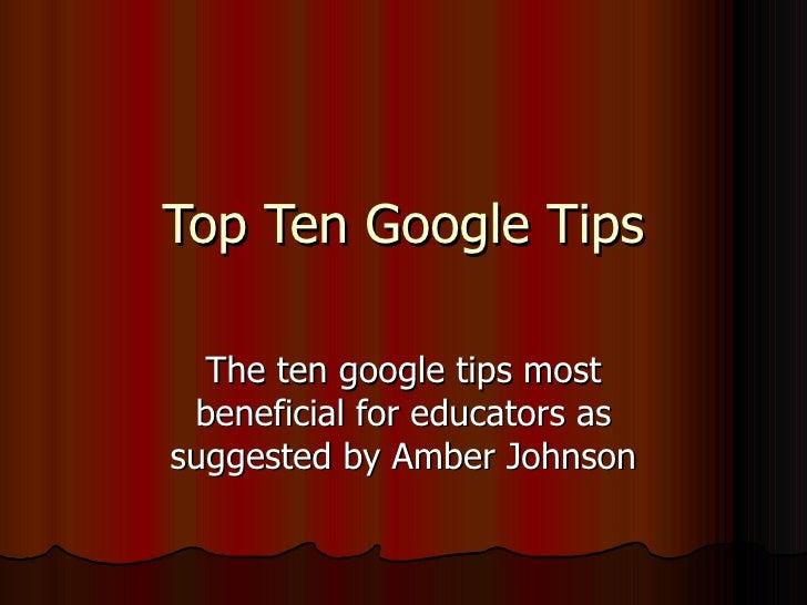 Top Ten Google Tips