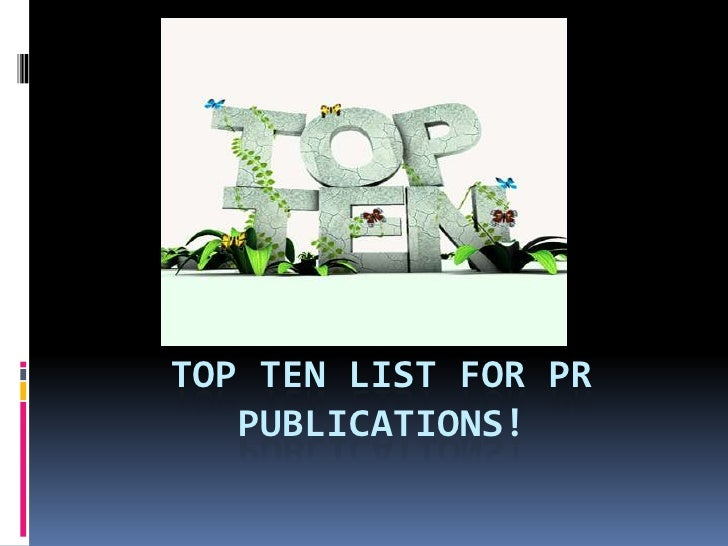 Top Ten List Pr Publications!