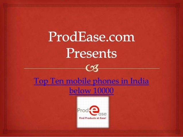 Top Ten Mobile Phones in India below 10000