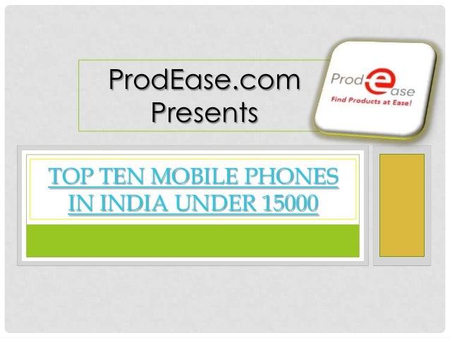 Top Ten Mobile Phones in India under 15000