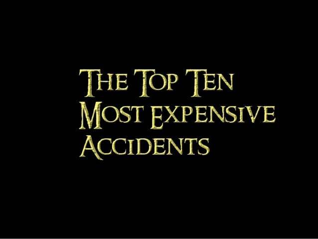 Top Ten Most Expensive Accidents