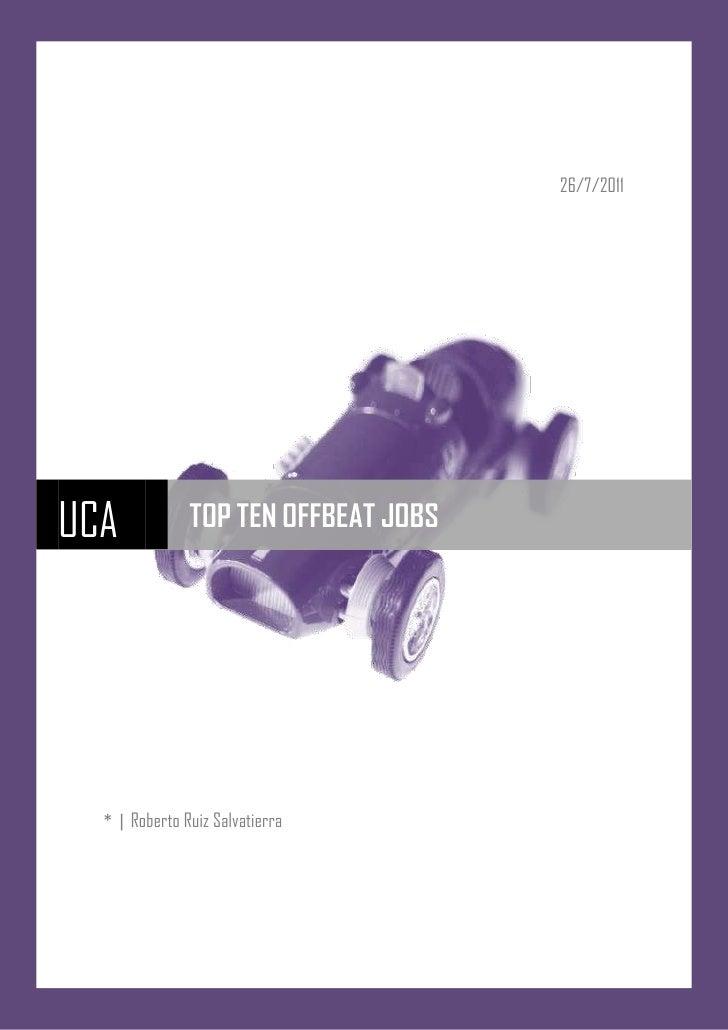 26/7/2011UCA            TOP TEN OFFBEAT JOBS  * | Roberto Ruiz Salvatierra                                                ...