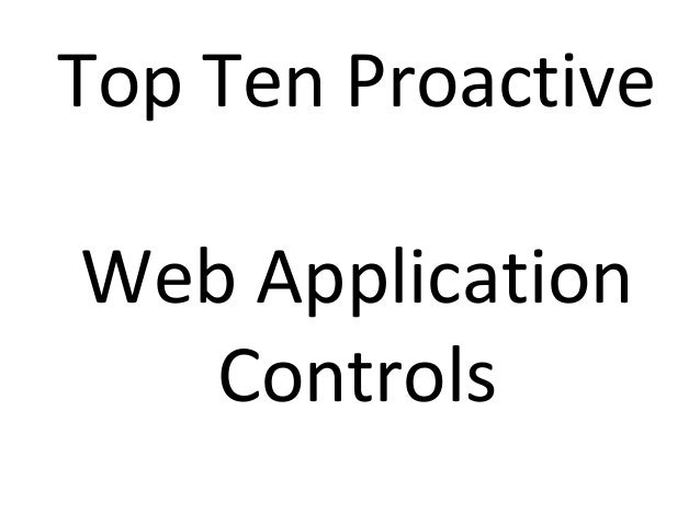 Top Ten Proactive Web Application Controls