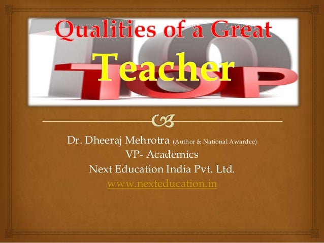 Dr. Dheeraj Mehrotra (Author & National Awardee)VP- AcademicsNext Education India Pvt. Ltd.www.nexteducation.in