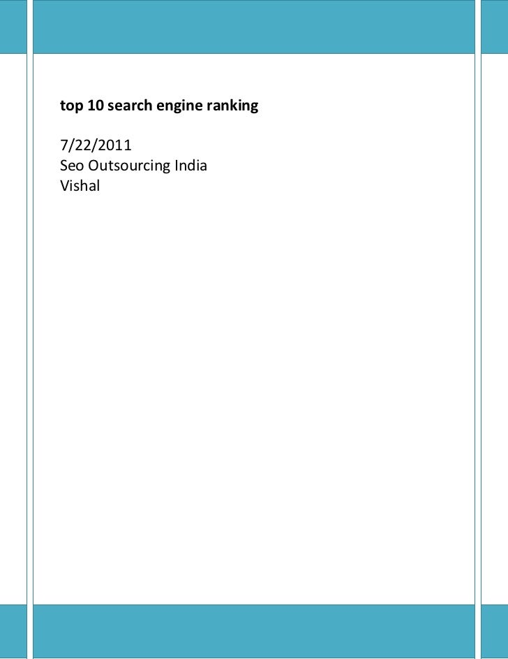 top 10 search engine ranking7/22/2011Seo Outsourcing IndiaVishal<br />top 10 search engine ranking <br />Why SEO for your ...