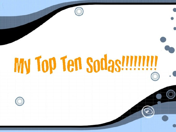 My Top Ten Sodas