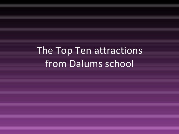 The Top Ten attractions  from Dalums school