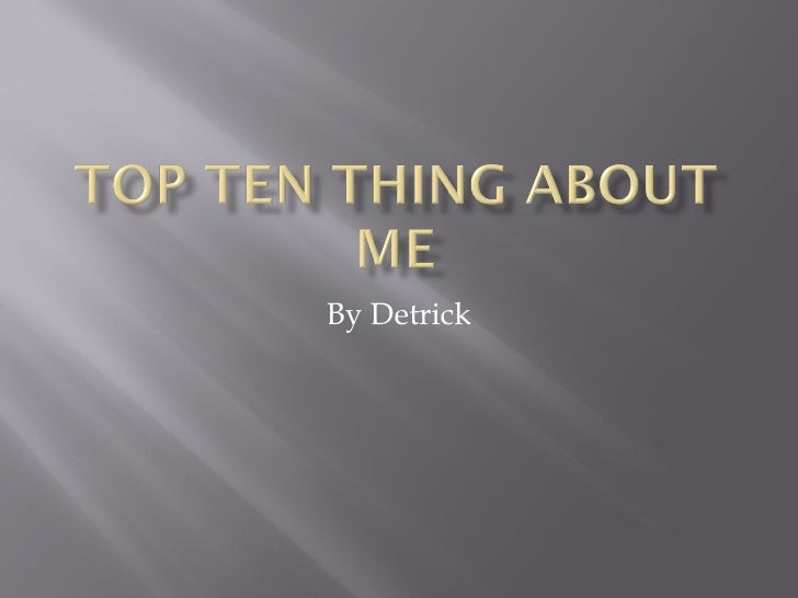 Top ten thing_about_me detrick
