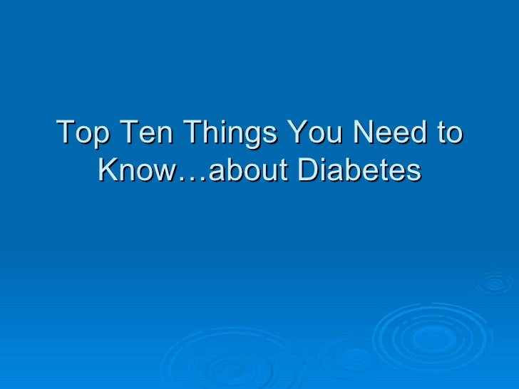 Top Ten Things You Need to Know…about Diabetes