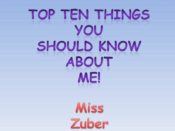 Top ten things you should know about me!