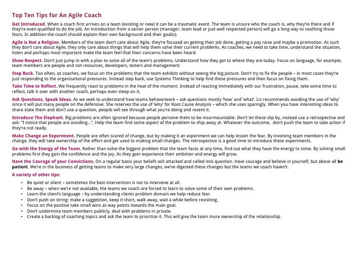 Top Ten Tips for An Agile CoachGet Introduced. When a coach first arrives on a team (existing or new) it can be a traumati...