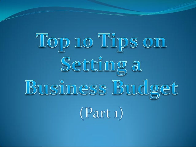 Top ten tips on setting a business budget (part 1)