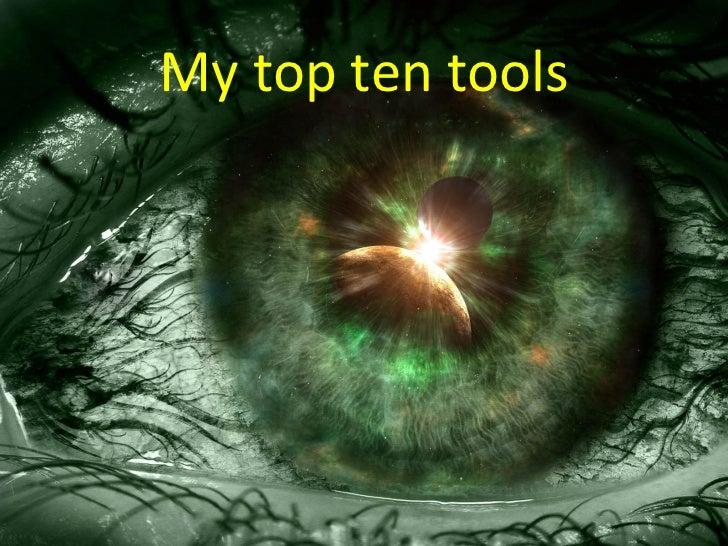 My top ten tools