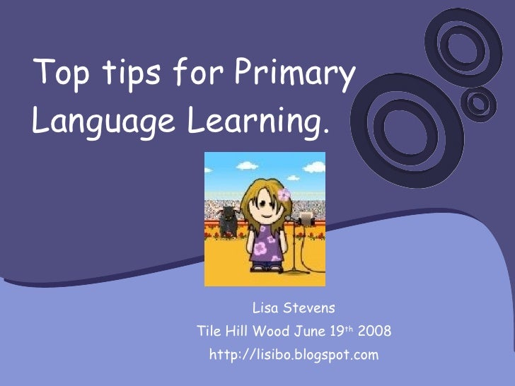 Top tips for Primary Language Teaching and Learning