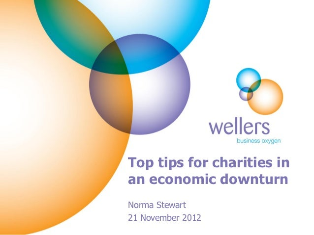 Top tips for charities inan economic downturnNorma Stewart21 November 2012