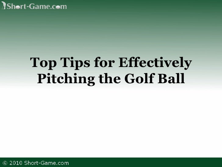 Top Tips for Effectively Pitching the Golf Ball