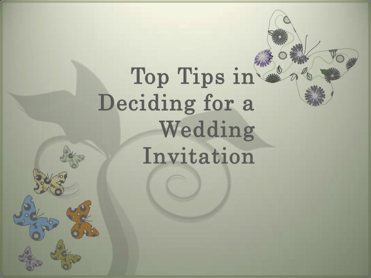 Top Tips inDeciding for a     Wedding   Invitation