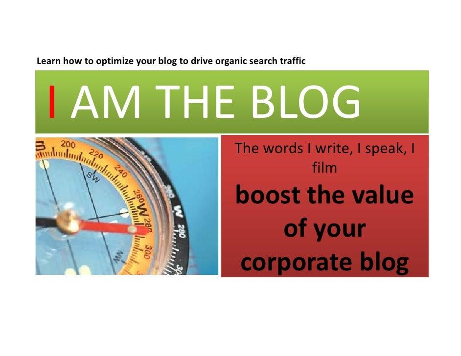 Learnhowtooptimizeyourblogtodriveorganicsearchtraffic               p       y       g            g       I AM TH...