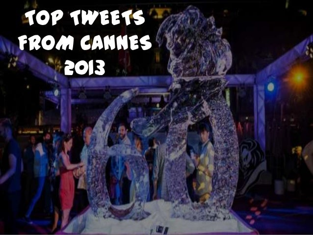 TOP TWEETS FROM CANNES 2013