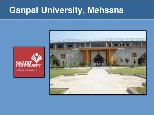 Ganpat University Gate 6 Ganpat University