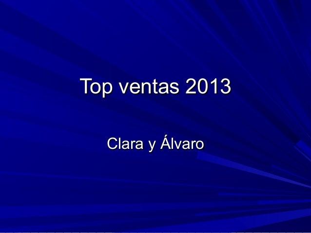 Top ventas 2013Top ventas 2013Clara y ÁlvaroClara y Álvaro