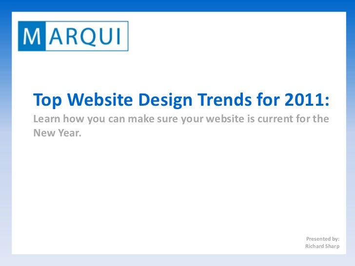 Top Website Design Trends for 2011:Learn how you can make sure your website is current for theNew Year.                   ...