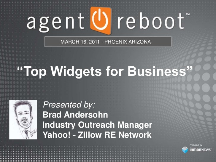"""MARCH 16, 2011 - PHOENIX ARIZONA<br />""""Top Widgets for Business""""<br />Presented by: Brad Andersohn<br />Industry Outreach ..."""