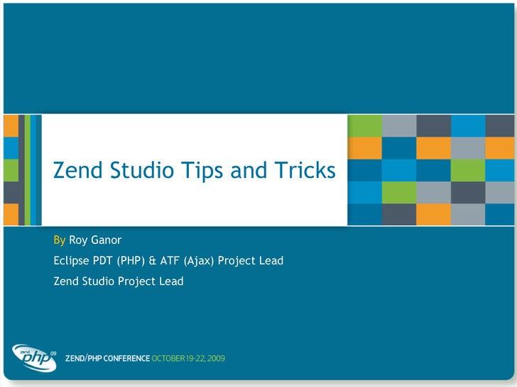 Zend Studio Tips and Tricks