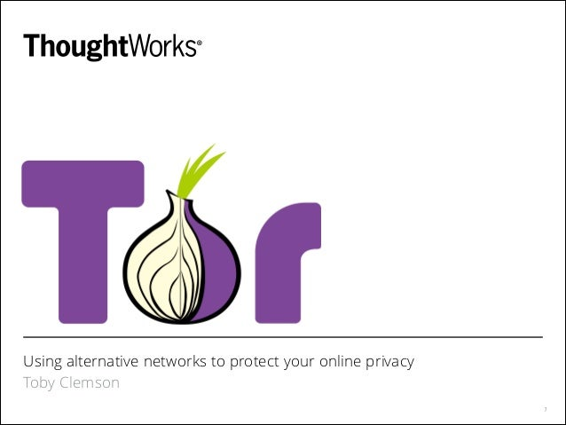 Using alternative networks to protect your online privacy Toby Clemson !1