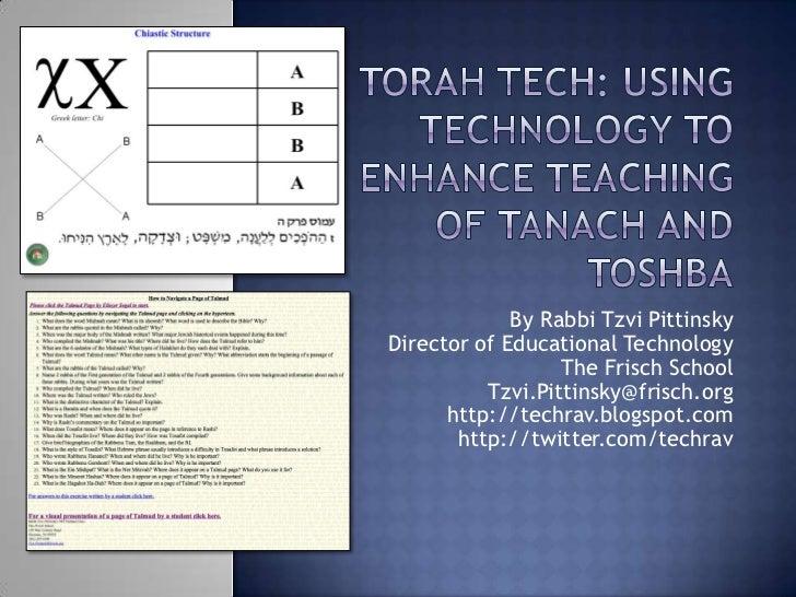 By Rabbi Tzvi PittinskyDirector of Educational Technology                  The Frisch School          Tzvi.Pittinsky@frisc...