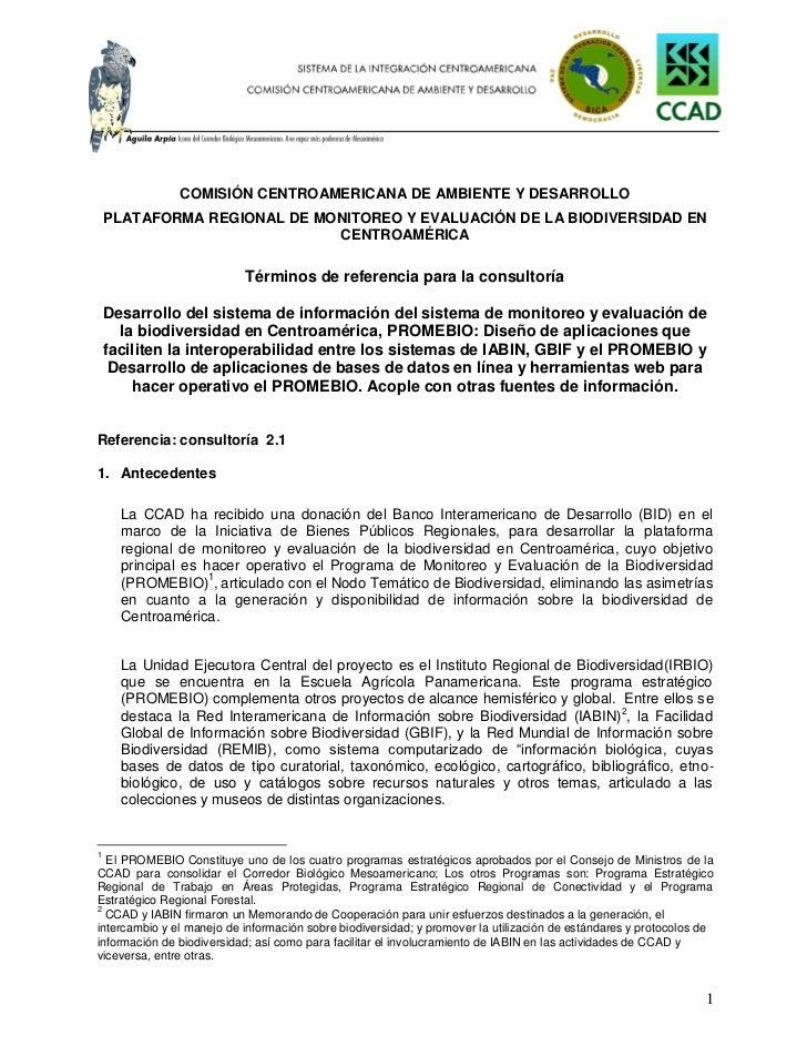 COMISIÓN CENTROAMERICANA DE AMBIENTE Y DESARROLLO    PLATAFORMA REGIONAL DE MONITOREO Y EVALUACIÓN DE LA BIODIVERSIDAD EN ...