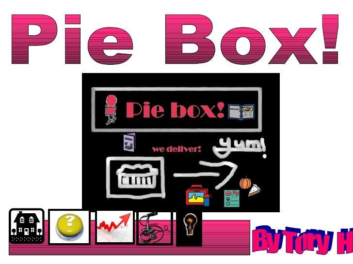 Pie Box! By Tory  H