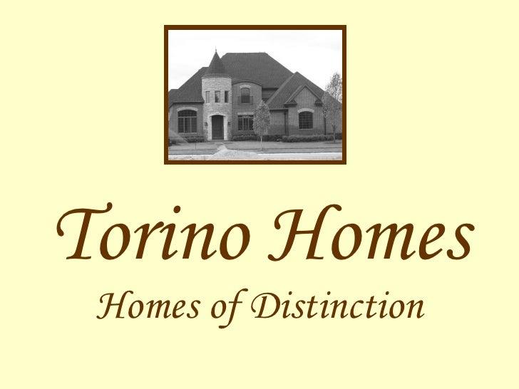 Torino Homes Homes of Distinction