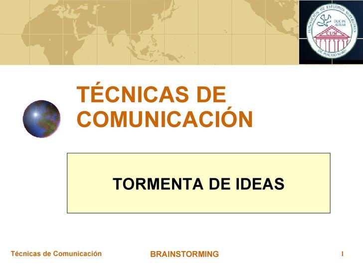 TÉCNICAS DE COMUNICACIÓN TORMENTA DE IDEAS