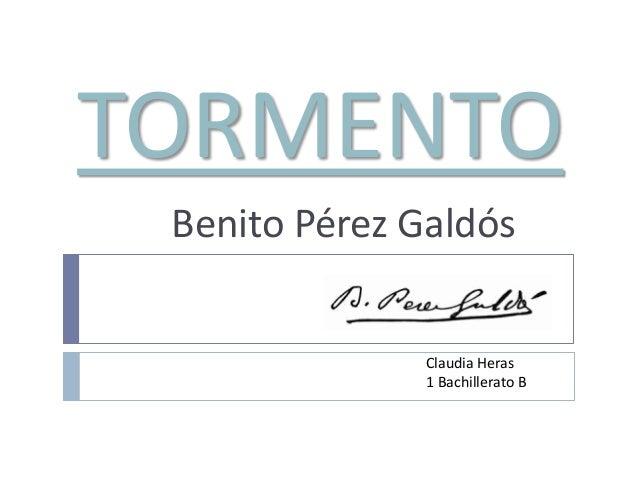 TORMENTO Benito Pérez Galdós               Claudia Heras               1 Bachillerato B