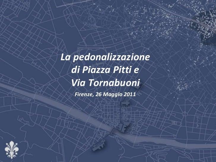 Pedonalizzazione Piazza Pitti e Via Tornabuoni