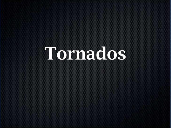 Tornados<br />