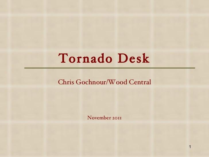 Tornado desk by Chris Gochnour