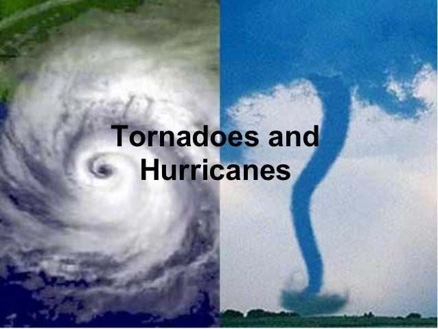 Tornadoes and hurricanes pres Hurricanes And Tornadoes