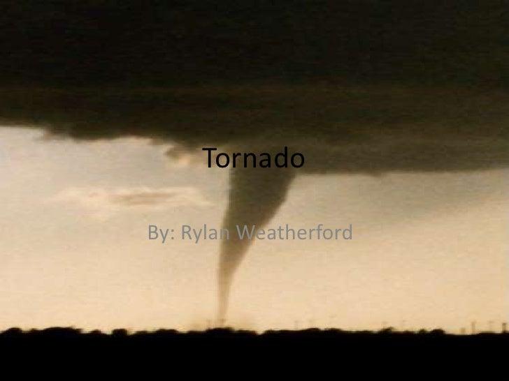 Tornado<br />By: Rylan Weatherford<br />