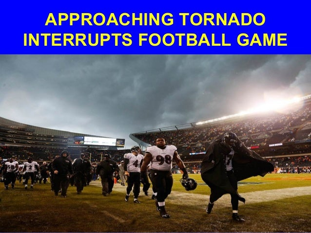 APPROACHING TORNADO INTERRUPTS FOOTBALL GAME
