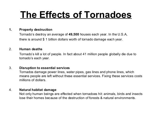 cause and effect of tornadoes essay The main idea and direction of cause and effect essays can be derived from the caption itself cause and effect essays are the essays concerning the causes of some incidence and its aftermaths or consequences.